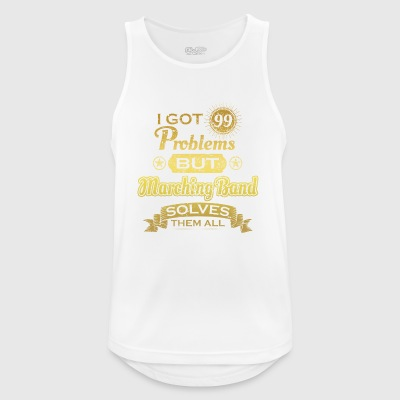 i got 99 problems solved probleme Marching Band - Männer Tank Top atmungsaktiv