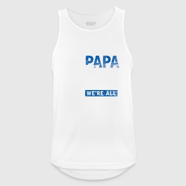 If Dad can not quite do that, it's stupid - Men's Breathable Tank Top