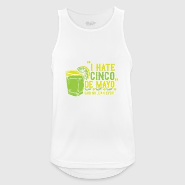 I hate Cinco de mayo has not been said yet - Men's Breathable Tank Top