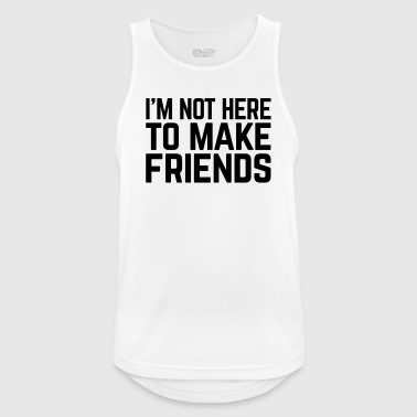 Make Friends Funny Quote - Men's Breathable Tank Top