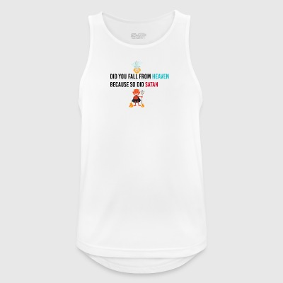 Did you fall from heaven because so did Satan - Männer Tank Top atmungsaktiv