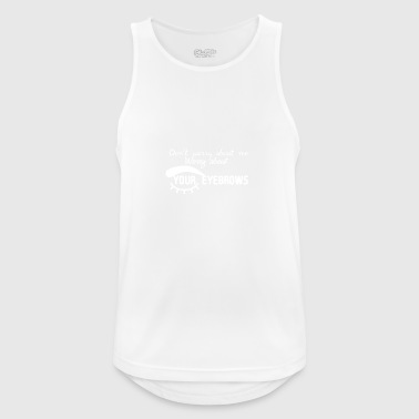Do not worry about me - Men's Breathable Tank Top