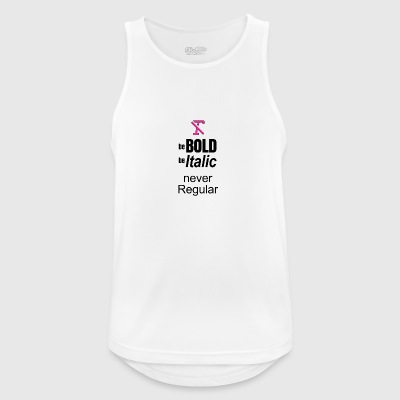 Be BOLD Be ITALIC BUT NEVER REGULAR - Men's Breathable Tank Top