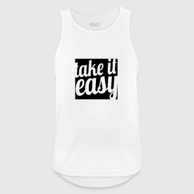 take it easy - Männer Tank Top atmungsaktiv