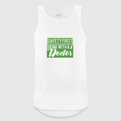 Doktor / Arzt: Safety First. Drink with a Doctor. - Männer Tank Top atmungsaktiv