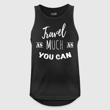 Travel as much as you can (1c) - Pustende singlet for menn