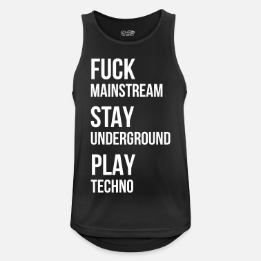 Underground fuck mainstream techno underground Club DJ Party - Männer Sport Tanktop
