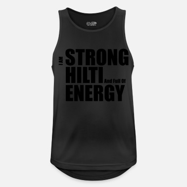 Strong, Hilti and Full of Energy - Männer Sport Tanktop