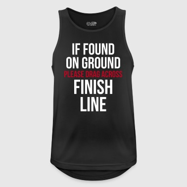 Drag Across Finish Line Funny Quote - Men's Breathable Tank Top