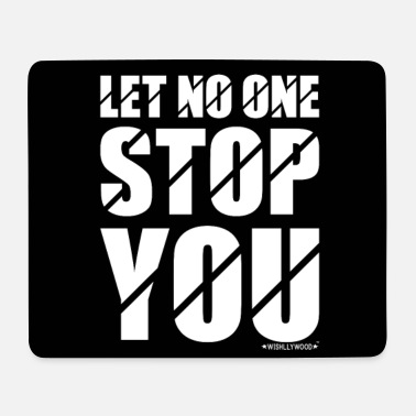 Let NO ONE Stop YOU, Wishllywood ™ - Mousepad (Querformat)