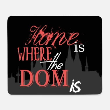 HOME IS WHERE THE DOM IS by die | site - Mouse Pad