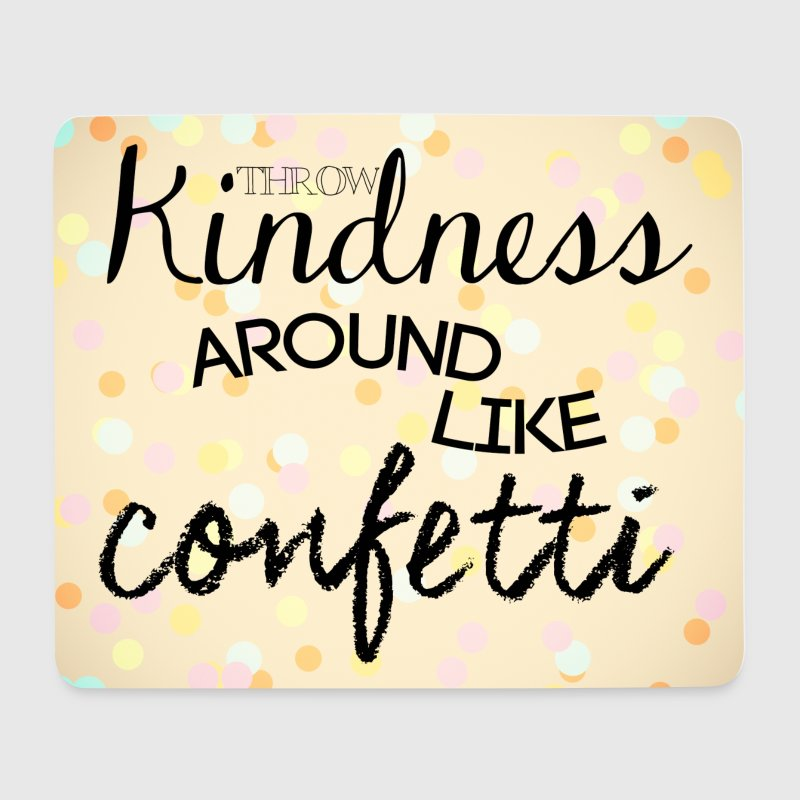 throw kindness around like confetti - Mouse Pad (horizontal)