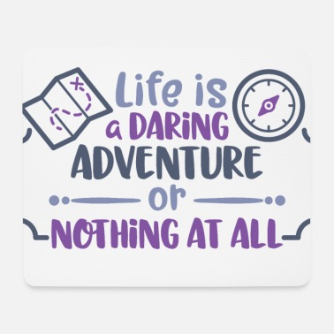 life is a daring adventure - or nothing at all - Mousepad