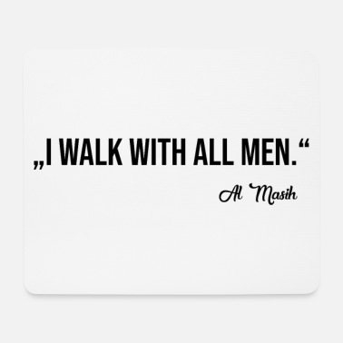Al Masih WALK WITH ALL MEN - Mouse Pad