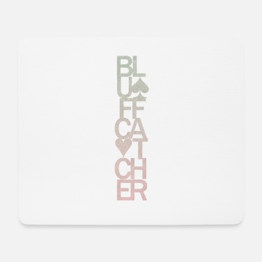 Bluff Poker Bluff Catcher - Mouse Pad