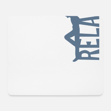 Relaxe Relax Relax - Mouse Pad