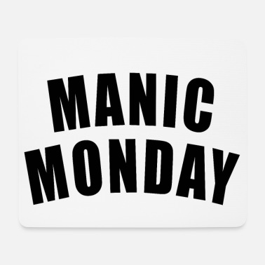 Tag Der Arbeit MANIC MONDAY GESCHENK MONTAG WOCHENANFANG TAG DAY - Mousepad