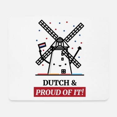 Dutch and Proud Of It - Mouse Pad