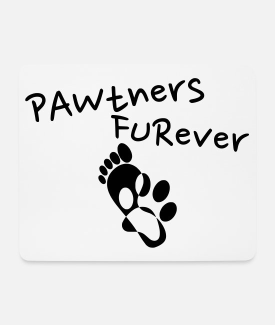Sweet Dog Mouse Pads - Pawtner's Furever! (Partners Forever) - Dream Team - Mouse Pad white