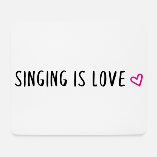 Elay Mousepads  - Singing is love - Mousepad Weiß