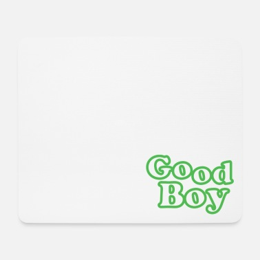 Good Boy Good Boy - Mouse Pad