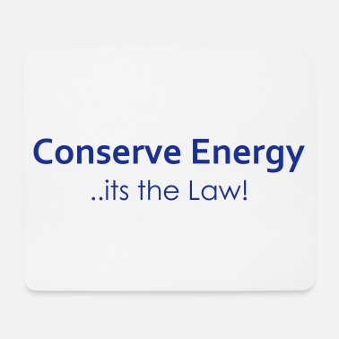 Conservation Conserve energy - Mouse Pad