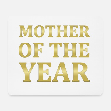 Mother Of The Year Mother Of The Year T-Shirt - Mouse Pad