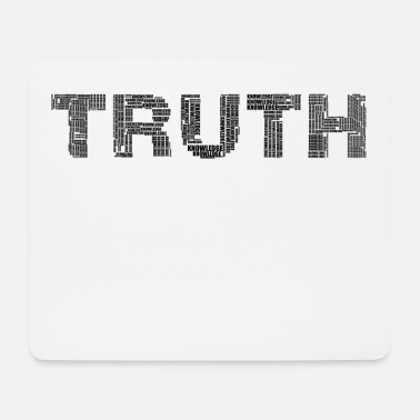 Truth The truth, The Truth - Mouse Pad