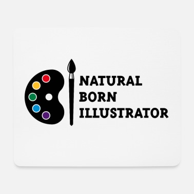 Born Natural Born Illustrator - Mousepad
