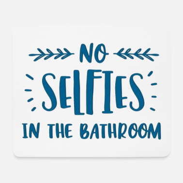Bathroom Selfies in the Bathroom? - Mouse Pad