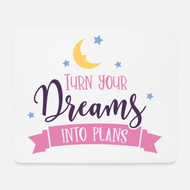 turn dreams into plans - Mousepad