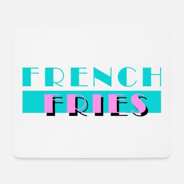 Fries French fries fries - Mouse Pad