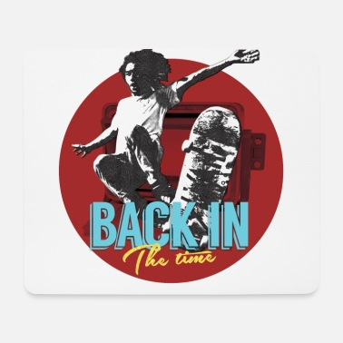 Homedecor BACK IN - The Time - SKATER Trick - STREET ART pop - Mouse Pad