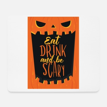 Homedecor EAT DRINK and be SCARY - Laughing pumpkin grotesque - Mouse Pad