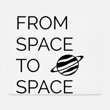 Space From space to space - Mouse Pad