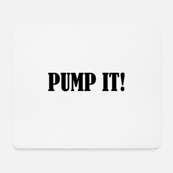 Pumpen Mousepads  - Pump it! - Mousepad Weiß