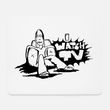 Watch Tv I WATCH TV - Mouse Pad
