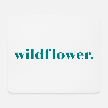 Quote Wildflower Quote - Mousepad