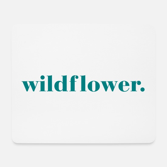 Typography Mouse Pads - Wildflower Quote - Mouse Pad white