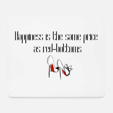 Instagram Happiness is the same price as red-bottoms - Mouse Pad