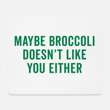 Broccoli Doesn't Like You Funny Quote - Musmatta (liggande format)