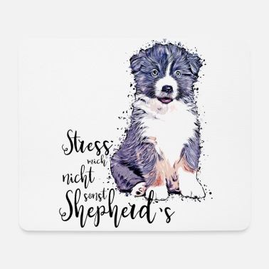 Rally Obedience Aussie puppy - Do not stress me, otherwise shepherd's - Mouse Pad