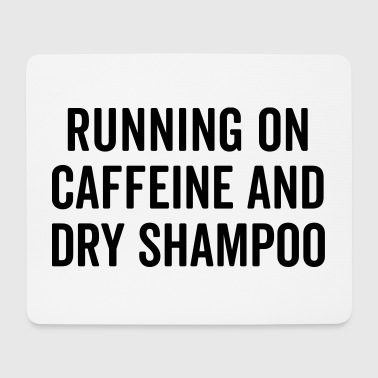 Caffeine And Dry Shampoo Funny Quote - Mouse Pad (horizontal)