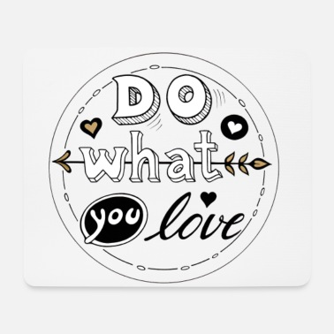 Do What You Love - Mousepad