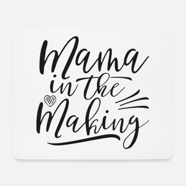 Mama in The Making - Mouse Pad