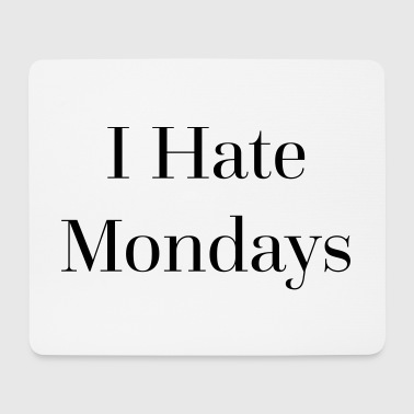 I Hate Mondays Funny Quote - Tapis de souris (format paysage)