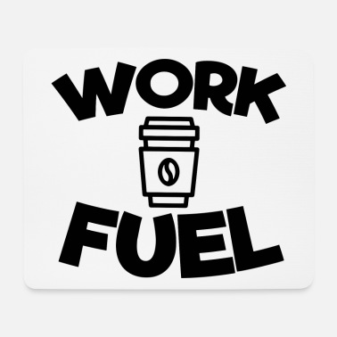 Fuel Work fuel - Mouse Pad