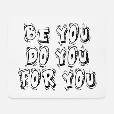 You Be You Do You For You Gift - Mouse Pad