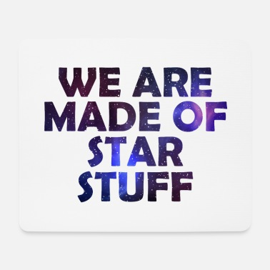 Space Shuttle We are made of Star stuff Space Galaxy gift - Mouse Pad