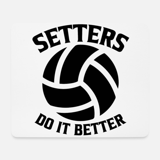 Volleyball Mouse Pads - Setters do it better volleyball gift - Mouse Pad white